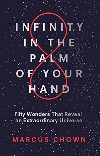 Infinity in the Palm of Your Hand: Fifty Wonders That Reveal an Extraordinary Universe von Michael O'Mara Publications