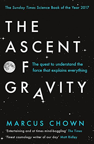 The Ascent of Gravity: The Quest to Understand the Force that Explains Everything von Orion Publishing Co