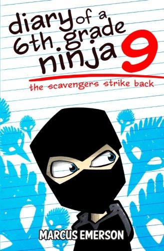 Diary of a 6th Grade Ninja 9: The Scavengers Strike Back von CreateSpace Independent Publishing Platform