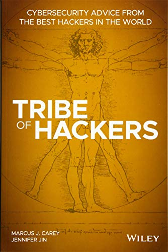 Tribe of Hackers: Cybersecurity Advice from the Best Hackers in the World von Wiley