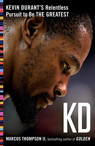 KD: Kevin Durant's Relentless Pursuit to Be the Greatest von Atria Books