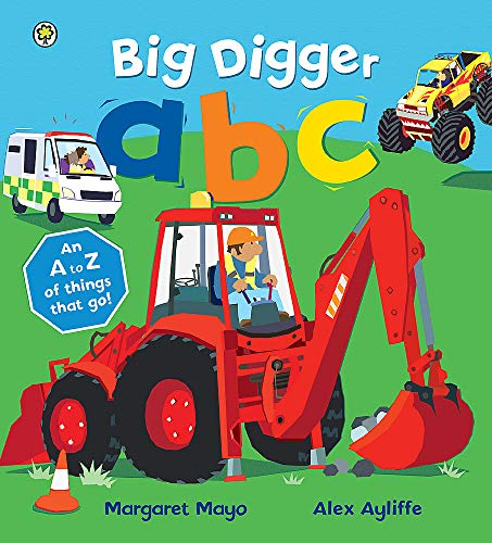 Big Digger ABC: An A to Z of things that go! (Awesome Engines, Band 2) von Orchard Books