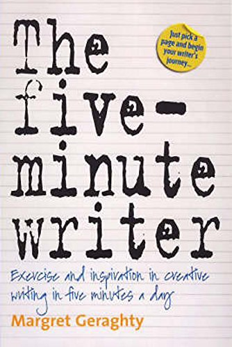 The Five-Minute Writer: Exercise and inspiration in creative writing in five minutes a day von How To Books