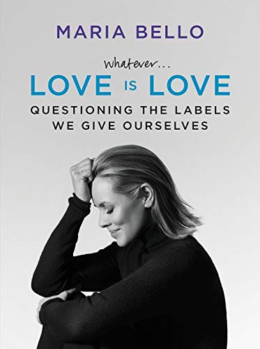 Whatever...Love Is Love: Questioning the Labels We Give Ourselves von Dey Street Books