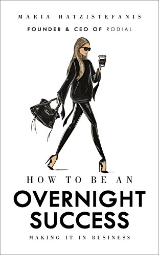 How to Be an Overnight Success: Making It in Business von Random House UK Ltd