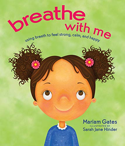 Breathe with Me: Using Breath to Feel Strong, Calm, and Happy von Sounds True Inc