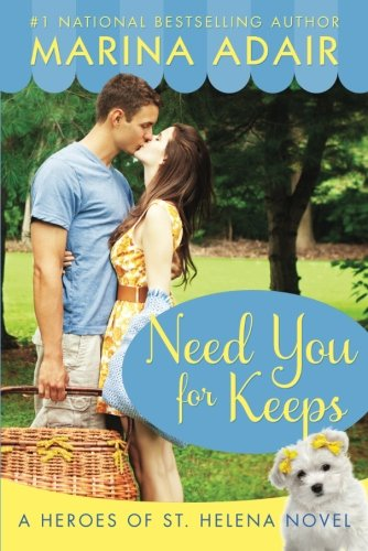 Need You for Keeps (Heroes of St. Helena, Band 1) von Montlake Romance