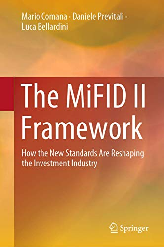 The MiFID II Framework: How the New Standards Are Reshaping the Investment Industry von Springer