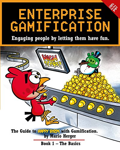 Enterprise Gamification: Engaging people by letting them have fun von CreateSpace Independent Publishing Platform