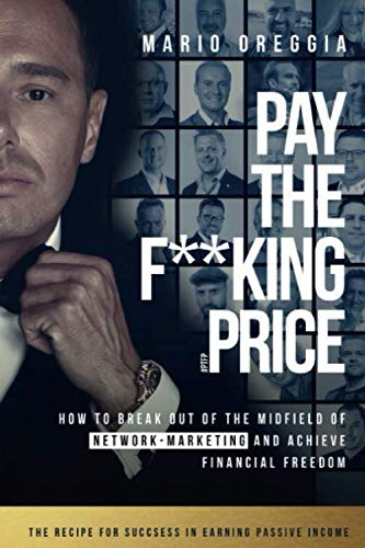 PAY THE F**KING PRICE: How To Break Out of the Midfield in Network Marketing and Achieve Financial Freedom von AFNIL