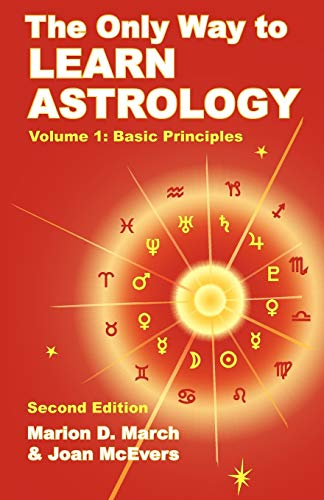 The Only Way to Learn Astrology, Volume 1, Second Edition von STARCRAFTS PUB