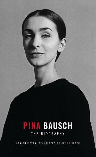 Pina Bausch: The Biography von Oberon Books