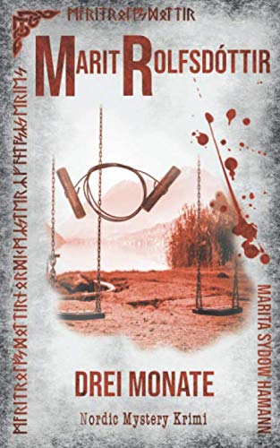 Marit Rolfsdóttir: Drei Monate (Marit Rolfsdóttir, Nordic Mystery Krimi, Band 1) von Independently published