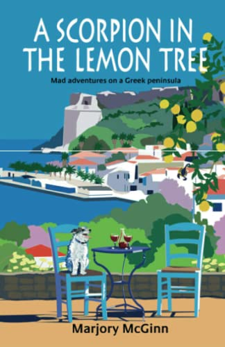 A Scorpion In The Lemon Tree: Mad adventures on a Greek peninsula von CreateSpace Independent Publishing Platform