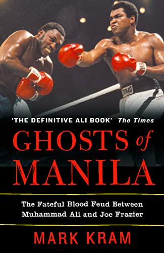 Ghosts of Manila: the Fateful Blood Feud Between Muhammad Ali and Joe Frazier von HarperCollins Publishers