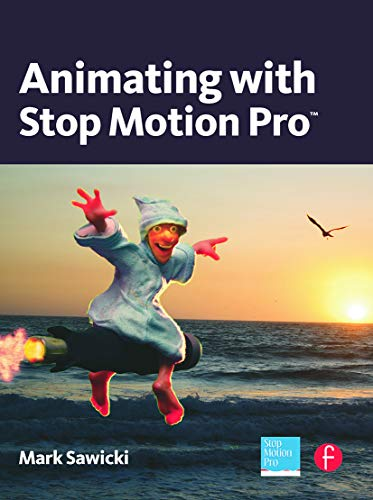 Animating with Stop Motion Pro von Taylor & Francis Ltd.