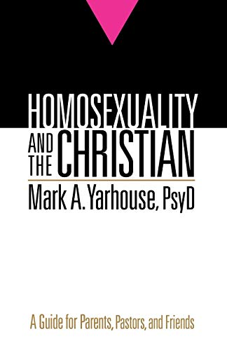 Homosexuality and the Christian: A Guide for Parents, Pastors, and Friends von Bethany House Publishers