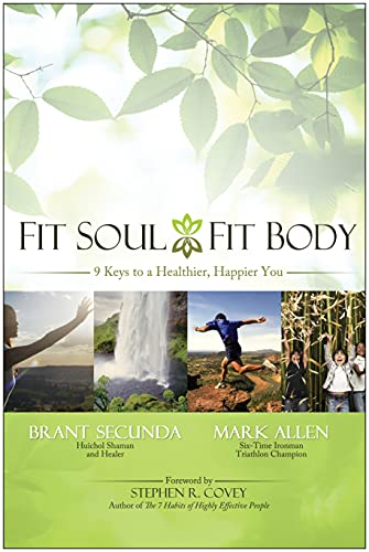 Fit Soul, Fit Body: 9 Keys to a Healthier, Happier You von BenBella Books