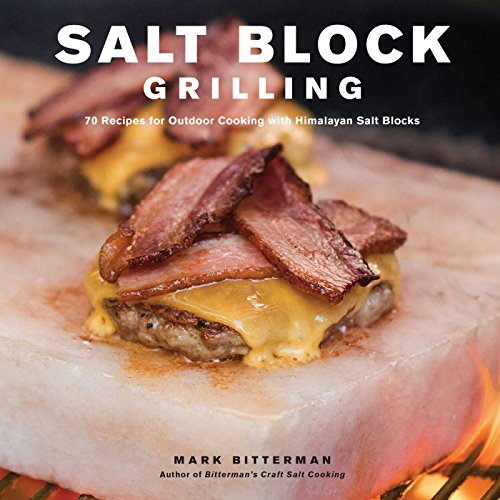 Salt Block Grilling: 70 Recipes for Outdoor Cooking with Himalayan Salt Blocks (Bitterman's, Band 4) von Andrews McMeel Publishing