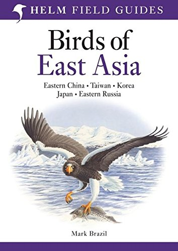 Birds of East Asia (Helm Field Guides) von Bloomsbury UK