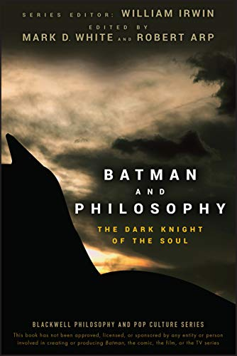 Batman and Philosophy: The Dark Knight of the Soul (The Blackwell Philosophy and Pop Culture Series) von Wiley