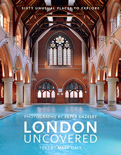 London Uncovered: Sixty Unusual Places to Explore: More Than Sixty Unusual Places to Explore von White Lion Publishing