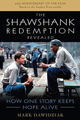 The Shawshank Redemption Revealed: How One Story Keeps Hope Alive von LYONS PR