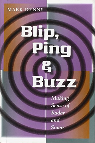 Blip, Ping, and Buzz: Making Sense of Radar and Sonar von J. Hopkins Uni. Press