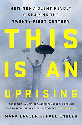 This Is an Uprising: How Nonviolent Revolt Is Shaping the Twenty-First Century von Hachette Book Group USA