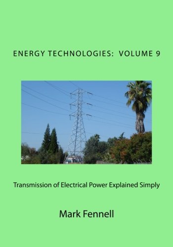Transmission of Electrical Power Explained Simply: Energy Technologies Explained Simply von CreateSpace Independent Publishing Platform