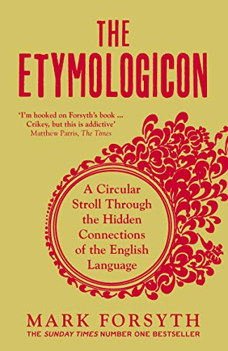 The Etymologicon: A Circular Stroll through the Hidden Connections of the English Language