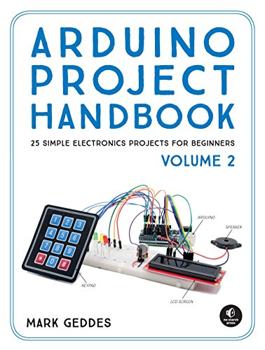 Arduino Project Handbook, Volume 2: 25 Simple Electronics Projects for Beginners von No Starch Press