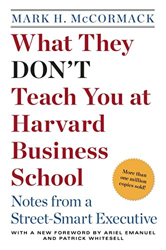 What They Don't Teach You at Harvard Business School: Notes from a Street-smart Executive von Bantam