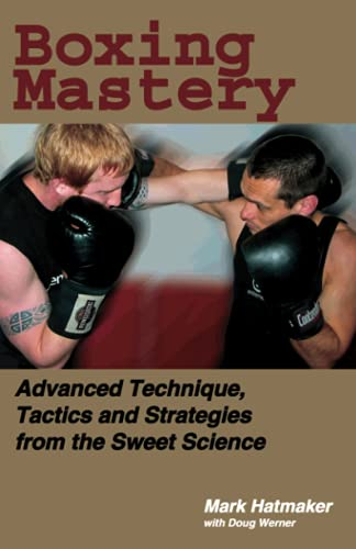 Boxing Mastery: Advanced Technique, Tactics, and Strategies from the Sweet Science von Tracks Publishing,U.S.