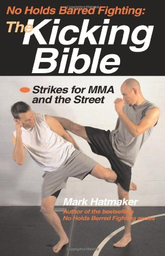 No Holds Barred Fighting: The Kicking Bible: Strikes for MMA and the Street von Tracks Publishing