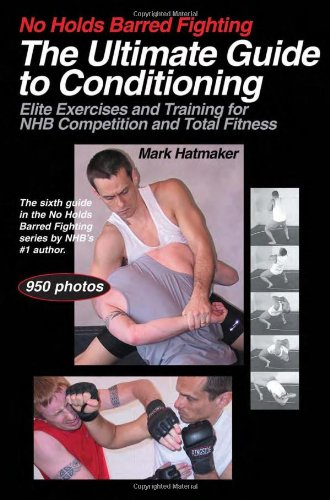 The Ultimate Guide to Conditioning: Elite Exercises and Training for NHB Competition and Total Fitness (No Holds Barred Fighting) von TRACKS PUB