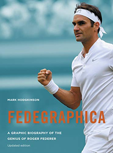 Fedegraphica: A Graphic Biography of the Genius of Roger Federer von Aurum Press