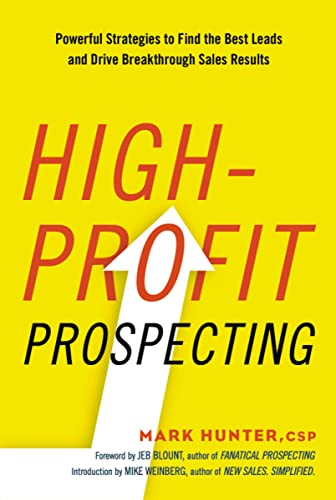 High-Profit Prospecting: Powerful Strategies to Find the Best Leads and Drive Breakthrough Sales Results von AMACOM