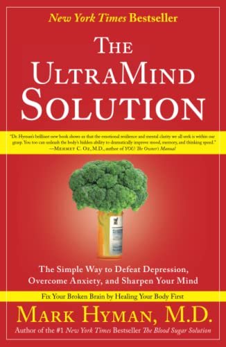 The UltraMind Solution: The Simple Way to Defeat Depression, Overcome Anxiety, and Sharpen Your Mind von Scribner