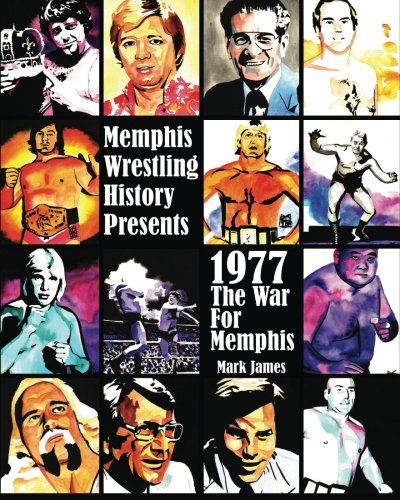 Memphis Wrestling History Presents: 1977 The War For Memphis von CreateSpace Independent Publishing Platform