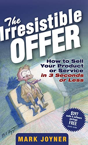 The Irresistible Offer: How to Sell Your Product or Service in 3 Seconds or Less von Wiley
