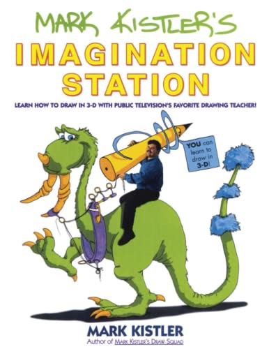 Mark Kistler's Imagination Station: Learn How to Drawn in 3-D with Public Television's Favorite Drawing Teacher: Learn How to Draw in 3D with Public Television's Favorite Drawing Teacher! von Touchstone
