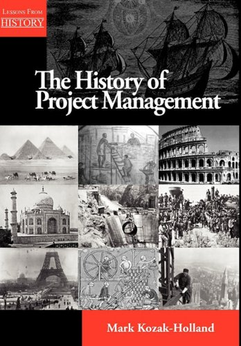 The History of Project Management (Lessons from History) von Multi-Media Publications Inc.