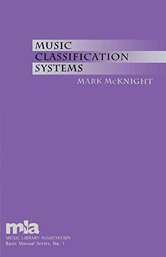 Music Classification Systems (Music Library Association Basic Manual Series) von Scarecrow Press