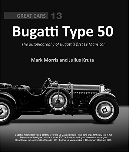 Bugatti Type 50: The autobiography of Bugatti's first Le Mans car (Great Cars, Band 13)