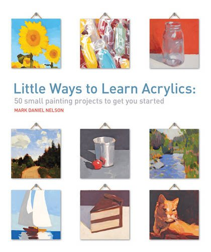 Little Ways to Learn Acrylics von SEARCH PRESS