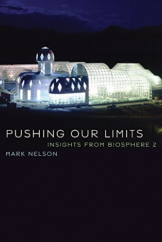 Pushing Our Limits: Insights from Biosphere 2 (The University of Arizona Pres)