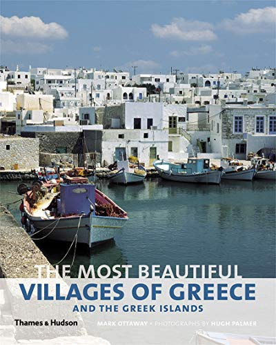 Ottaway, M: Most Beautiful Villages of Greece and the Greek (The Most Beautiful . . .) von Thames & Hudson Ltd