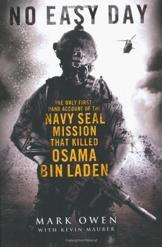 No Easy Day: The Only First-hand Account of the Navy Seal Mission that Killed Osama bin Laden von Michael Joseph