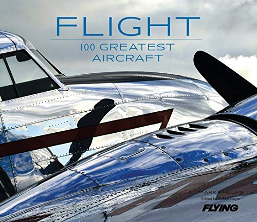 Flight: 100 Greatest Aircraft von Weldon Owen